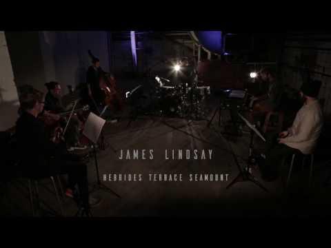 James Lindsay | Hebrides Terrace Seamount (Live)