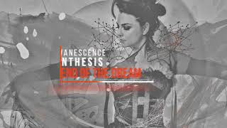 Evanescence: The End Of The Dream (SYNTHESIS) (Audio)