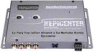 Julion Alvarez y Su Norteño Banda La Fory Fay ((((Epicenter))))
