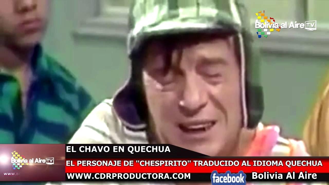 El Chavo Hablando En Quechua Youtube