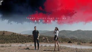 Tommy Tassev feat. Polina - Broken (Official Video)