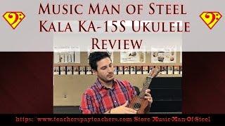 Kala KA-15S Ukulele Review