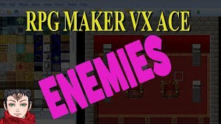 RPG Maker VX Ace Tutorial 8: Enemies, Troops, and Areas Basics