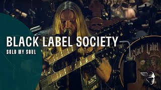 Black Label Society Sold My Soul Unblackened