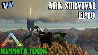 Ark Survival Evolved Gameplay EP10 - Taming a Mammoth, Fria Curry and New Base Location