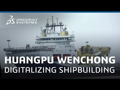 Huangpu Wenchong - Digitalizing Shipbuilding with the 3DEXPE