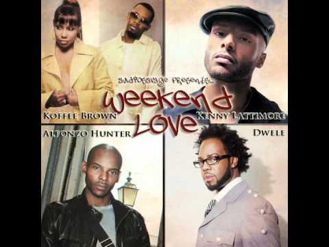Koffee Brown vs Kenny Lattimore vs Alfonzo Hunter vs Dwele  Weekend Love AudioSavage Mashup