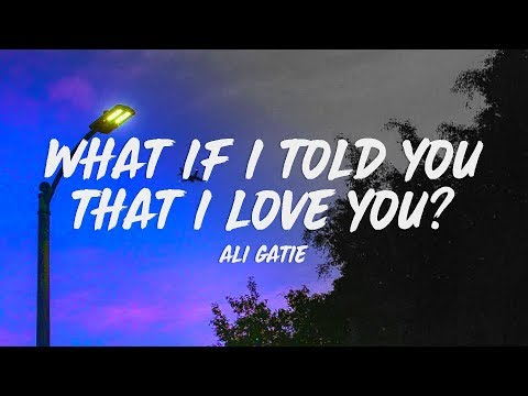 ali-gatie---what-if-i-told-you-that-i-love-you?-(lyrics)