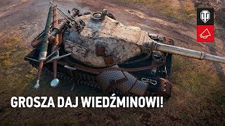 Grosza daj Wiedźminowi! [World of Tanks Polska]