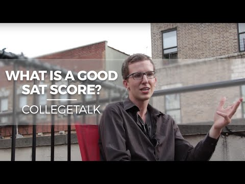 What is a good SAT score? Collegetalk