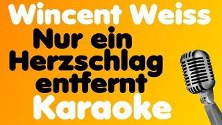 Wincent Weiss • Nur ein Herzschlag entfernt • Karaoke