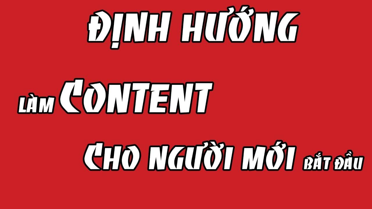 Định hướng làm content video cho người mới bắt đầu