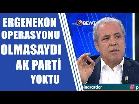 Şamil Tayyar: Ergenekon Operasyonu Olmasaydı Bugün AK Parti Yoktu!