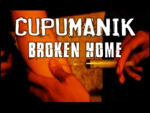 CUPUMANIK - BROKEN HOME (Unofficial Video Clip)