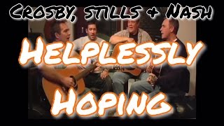 Helplessly Hoping - Crosby, Stills, and Nash (Hartley Brothers cover)