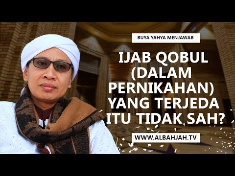 Benarkah Ijab Qobul (Dalam Pernikahan) Yang Terjeda Itu Tidak Sah? - Buya Yahya Menjawab