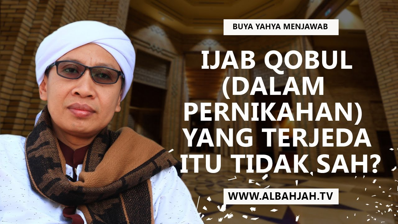 Benarkah Ijab Qobul Dalam Pernikahan Yang Terjeda Itu Tidak Sah Buya Yahya Menjawab Youtube