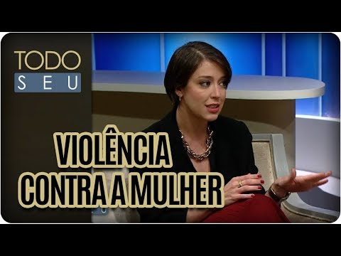 Violência Contra A Mulher - Todo Seu (06/12/17)