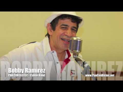 Bobby Ramirez - PAN CON BISTEC - Cuban Band