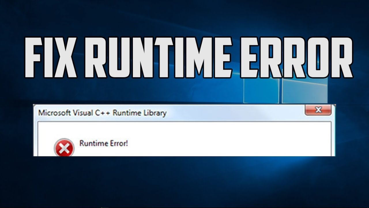 How to fix Runtime Error in Windows 10 PC/Laptops