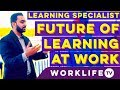 Future of Learning at Work with Learning Specialist - Ubayd Rahman
