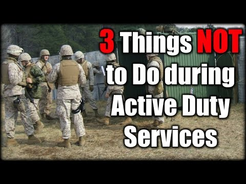 3 Things NOT to Do during Active Duty Services