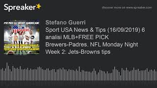 Sport USA News & Tips (16/09/2019) 6 analisi MLB+FREE PICK Brewers-Padres. NFL Monday Night Week 2