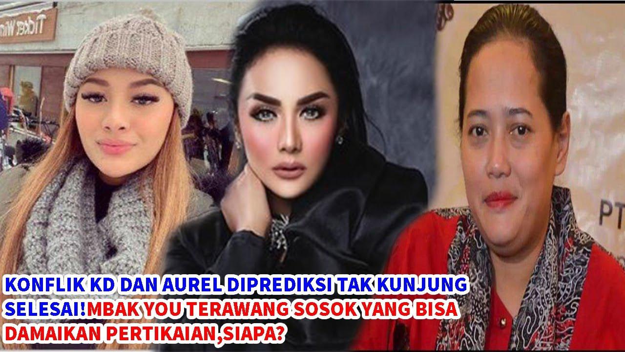 Konflik Kd&Aurel Tak Kunjung Selesai!Mbak You Terawang ...