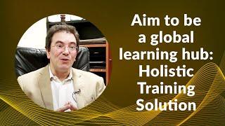 Aim to be a global learning hub