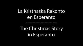 La Kristnaska Rakonto en Esperanto (The Christmas Story in Esperanto)