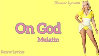 Mulatto - On God (lyrics)