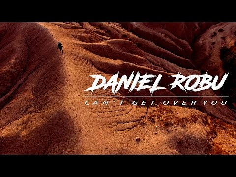 Daniel Robu - Can't Get Over You