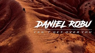 vuclip Daniel Robu - Can't Get Over You (Official Video)