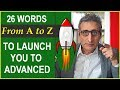 26 KEY words (from A to Z) to take you from INTERMEDIATE to ADVANCED level English