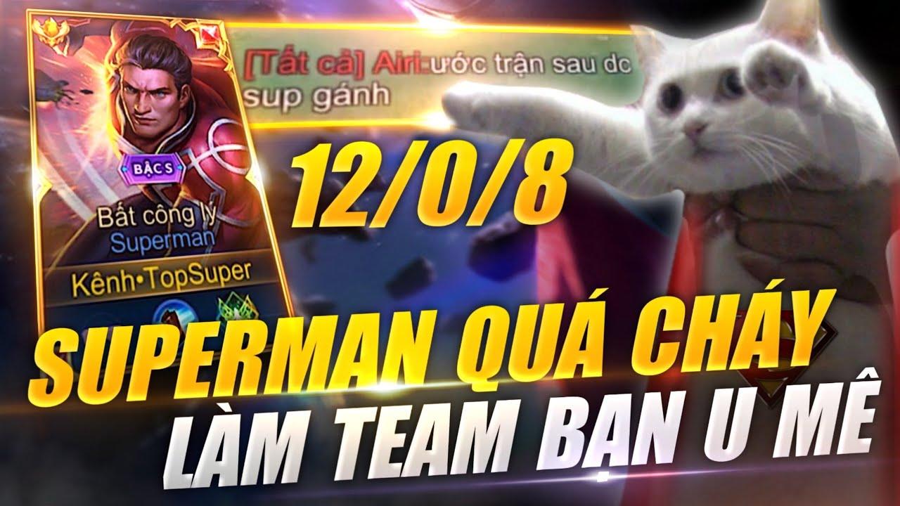 [Liên Quân] Best Superman Quá Cháy Làm Team Bạn U Mê Xin Được Gánh Trận Sau – Top 1 Superman