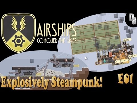 Airships: Conquer the Skies(v7.4) ► Episode 1 ► A Steamy and Explosive First Look!