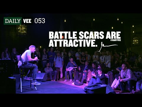 BATTLE SCARS ARE ATTRACTIVE | DailyVee 053