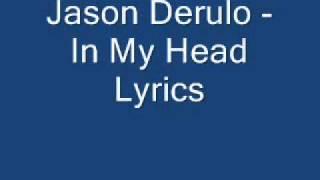 Jason Derulo - In My Head Lyrics By Coa