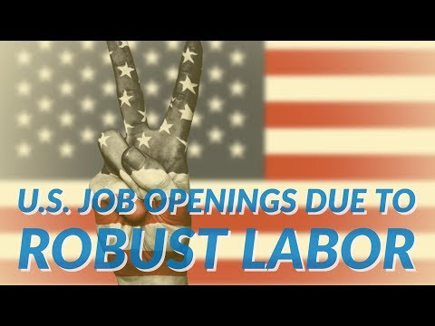 U.S Job Openings Surge Due to Recent Robust Labor