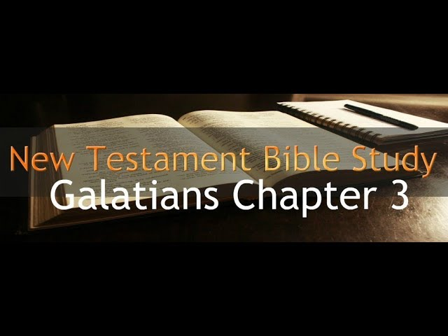 Galatians Chapter 3 - Reading Through The Holy Bible