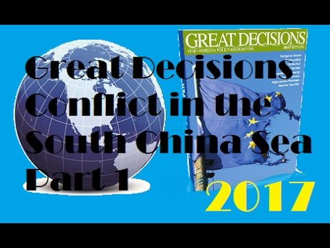 Great Decisions 2017 - Conflict in the South China Sea Part 1