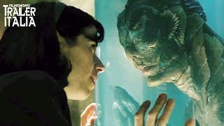 The Shape of Water - La Forma dell'Acqua | Trailer italiano del fim di Guillermo del Toro