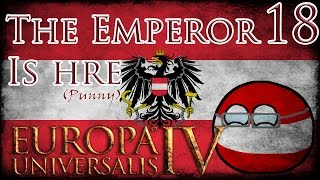 Let's Play Europa Universalis IV The Emperor Is Hre Part 18