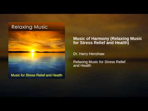 Music of Harmony (Relaxing Music for Stress Relief and ...  Music of Harmon...