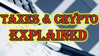 Crypto and Taxes EXPLAINED