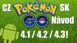JAK NAINSTALOVAT Pokémon Go 0.39.1! APK ANDROID 4.1 + !!  testováno na 4.1/4.2/4.3  CZ/SK Tutoriál !