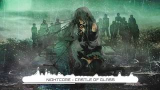 Nightcore - Castle Of Glass - Linkin Park (Lyrics)