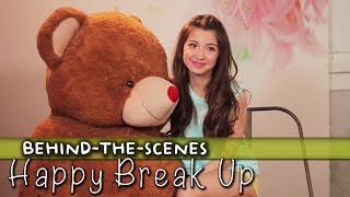 Happy Break Up [Official Behind-The-Scenes]