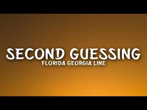 Florida Georgia Line - Second Guessing (Lyrics)