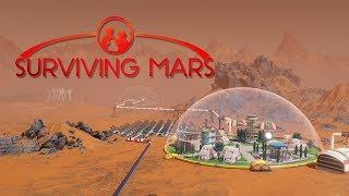 Surviving Mars. Сезон 1 1 Что нам сулит Марс